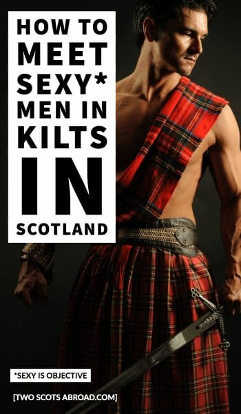 Men in kilts, Scotland, Edinburgh Scotland, Scottish kilts, things to do in Edinburgh Scotland, Glasgow, Scotland, hot men in kilts, sexy men in kilts, Outlander, Scotland