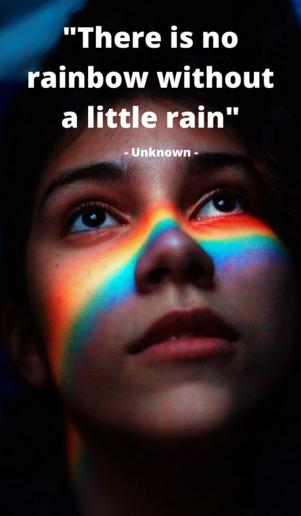 There is no rainbow without a little rain. Sunshine quotes, quotes about sunshine, positive quotes, inspirational quotes, motivational quotes, sunny, beach, wellness, self help, calm, happy, smile, Instagram captions.