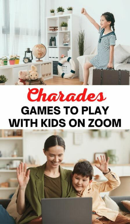 Charades. Zoom games to play with kids and Zoom activities