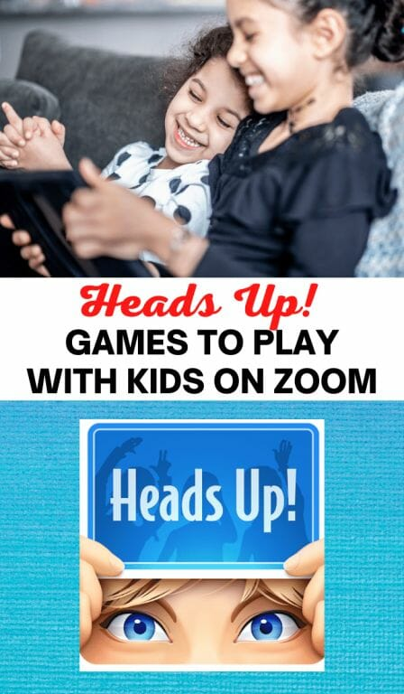 Heads up. Zoom games to play with kids and Zoom activities