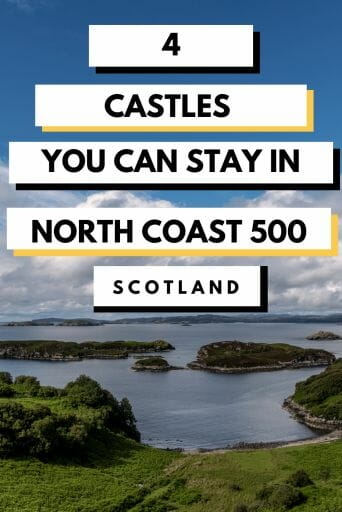 What to stay in the castle in Scotland? You can on the North Coast 500! Click to read more about The Scottish Highlands castle hotels.